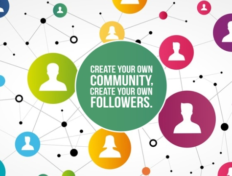 Create your own community, Create your own followers